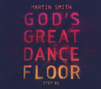 God's Great Dance Floor by Martin Smith