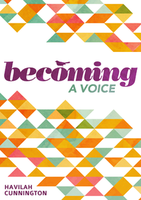 Becoming a Voice by Havilah Cunnington