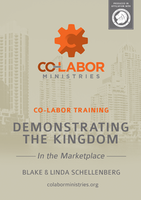 Co-labor Training: Demonstrating Kingdom in the Marketplace by Blake Schellenberg