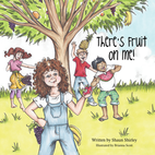 There's Fruit on Me Book by Shaun Shirley