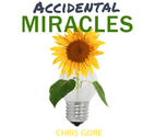 Accidental Miracles by Chris Gore