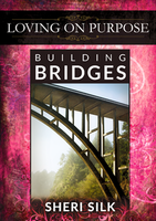 Building Bridges by Sheri Silk