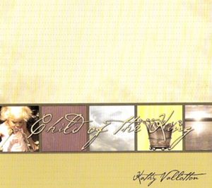 Child of the King by Kathy Vallotton