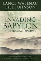 Invading Babylon by Bill Johnson