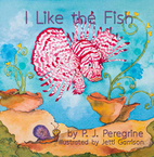I Like the Fish by P.J. Peregrine