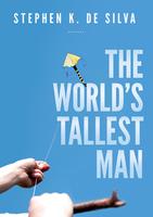The World's Tallest Man by Stephen De Silva