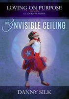 The Invisible Ceiling by Danny Silk