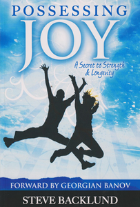 Possessing Joy by Steve Backlund