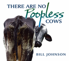 There Are No Poopless Cows by Bill Johnson