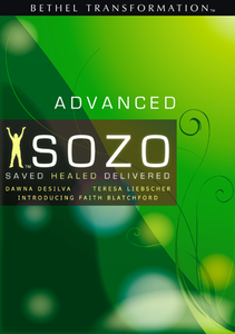 SOZO Advanced Saved, Healed and Delivered by Dawna De Silva and Teresa Liebscher