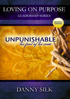 Unpunishable: The Fruit of the Cross by Danny Silk